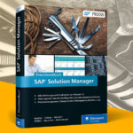 Der SAP Solution Manager 7.2 aus der Nutzerperspektive